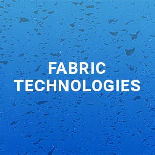 FABRIC TECHNOLOGIES - Learn how our fabrics work against the elements